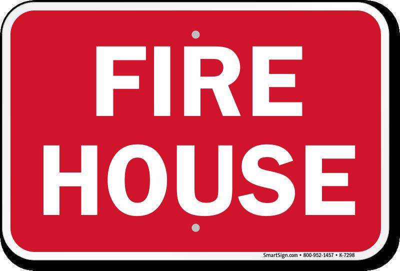 Fire House Fire And Emergency Sign Sku K 7298