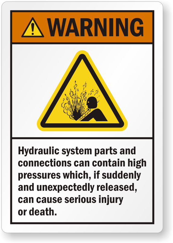 Hydraulic Pressure Safety : Hydraulic system parts contain high pressure warning label