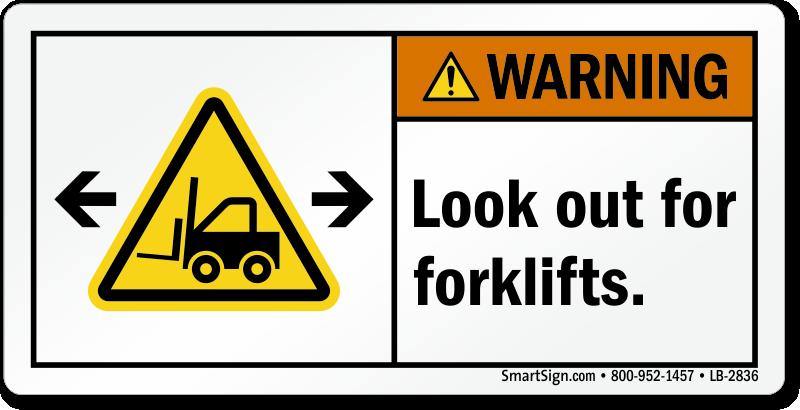 Fork Lift Labels : Look out for forklifts ansi warning label sku lb