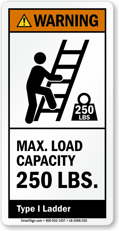 250 Lb Ladder Rating 10 : Max load capacity lbs ansi warning label sku lb
