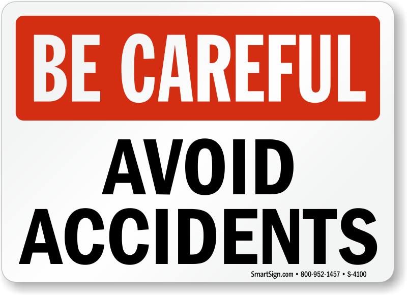 be careful avoid accidents sign sku s 4100