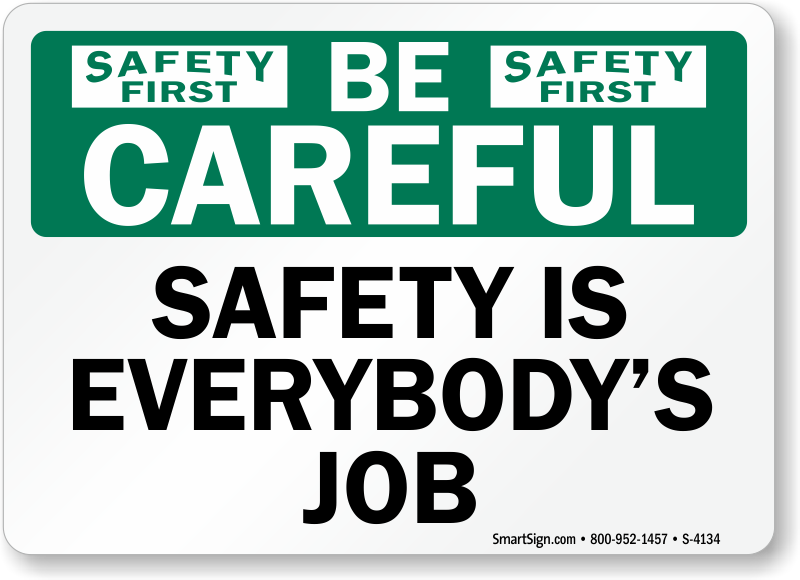 careful safety is everybody 39 s job sign sku s 4134