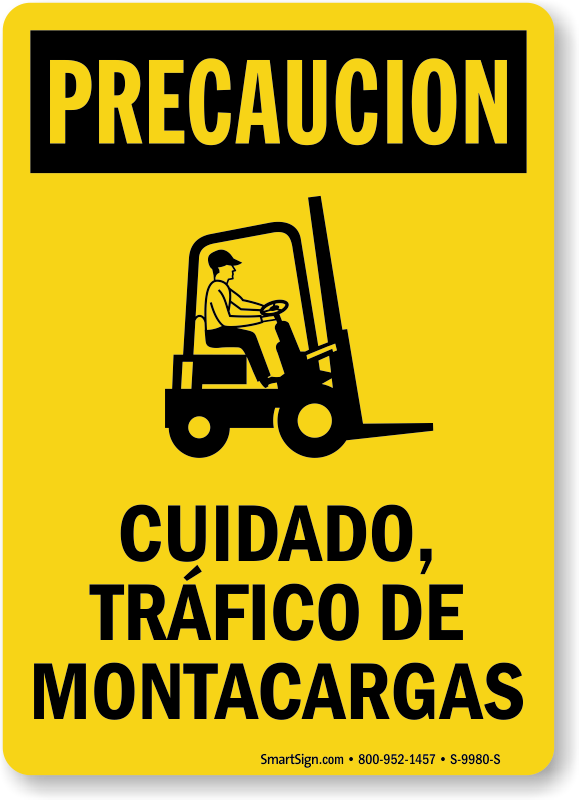 Spanish Caution Watch For Forklift Traffic Sign Sku S