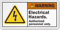 Electrical Hazards Authorized Personnel Only ANSI Warning Label