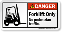 Forklift Only No Pedestrian Traffic ANSI Danger Label