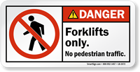 Forklifts Only No Pedestrian Traffic ANSI Danger Label