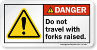 Do Not Travel With Forks Raised Danger Label
