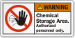 Chemical Storage Area Authorized Personnel Only Warning Label