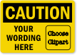 Custom OSHA Caution Label, Add Message, Choose Clipart