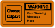 Custom OSHA Warning Message Label, Choose Clipart