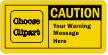 Customizable OSHA Caution Label, Add Warning Message