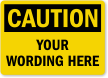 Customizable OSHA Caution Add Your Text Here Label