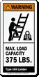 Max. Load Capacity 375 LBS. ANSI Warning Label