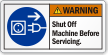 Shut Off Machine Before Servicing ANSI Warning Label