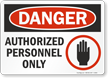 Best-Selling Danger Authorized Personnel Only Sign Label