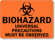Biohazard Universal Precautions Must Be Observed Sign