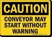 Caution Conveyor Start Warning Sign