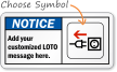 Customized Notice ANSI LOTO Sign