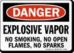 Danger Explosive Vapor No Smoking Sign