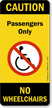 Passengers Only No Wheelchairs