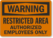 Warning Restricted Authorized Employees Sign