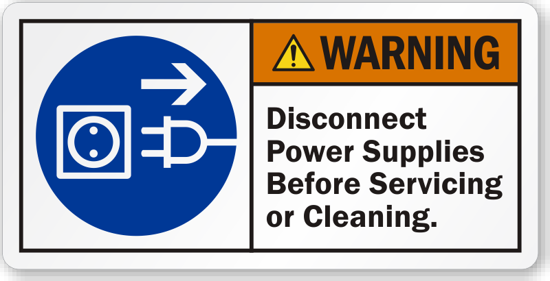 Disconnect Power Supplies Before Servicing Or Cleaning
