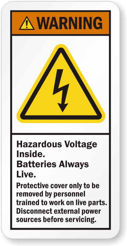 Hazardous Voltage Inside Batteries Always Live Warning