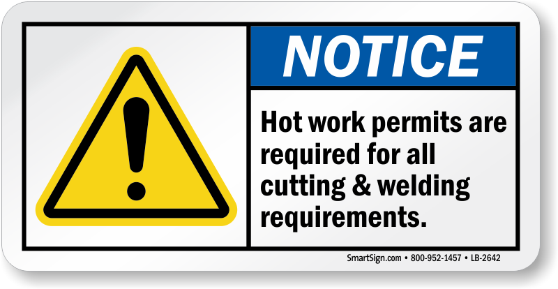Hot Work Permits Are Required Ansi Notice Label Sku Lb 2642