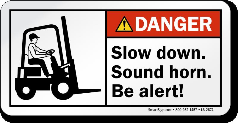 slow down sound horn be alert danger label sku lb 2674