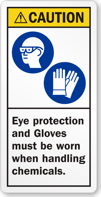 Eye Protection Amp Gloves Must When Handling Chemicals Label