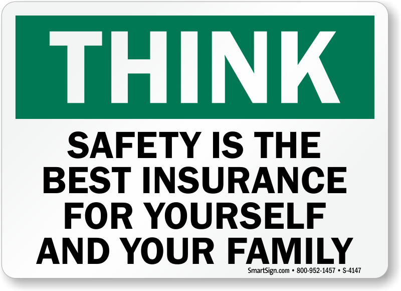 Safety Is The Best Insurance Sign Sku S 4147