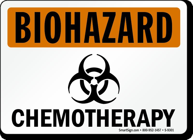 Chemotherapy Sign Osha Biohazard Signs Sku S 9301