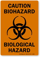 Caution Biohazard, Biological Hazard Biohazard Label