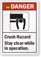 Crush Hazard Stay Clear While In Operation Label