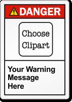 Custom Text ANSI Danger Label, Choose Clipart