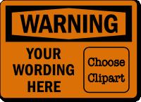Custom OSHA Warning Label, Add Message, Choose Clipart