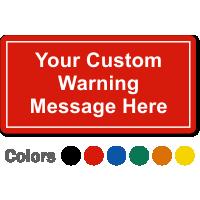 Custom Safety Label, Add Warning Message