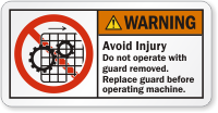 Avoid Injury Don't Operate With Guard Removed Label