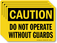 Do Not Operate Without Guards OSHA Caution Label