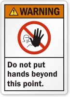 Don't Put Hands Beyond This Point Warning Label