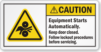 Equipment Starts Automatically Keep Door Closed Caution Label