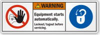 Lockout/Tagout Equipment Starts Automatically Warning Label