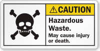 Hazardous Waste May Cause Injury Or Death Label