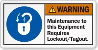 Maintenance To This Equipment Requires Lockout/Tagout Label