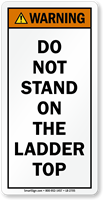 Do Not Stand On Ladder Top Warning Label