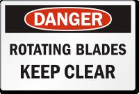 Rotating Blades Keep Clear OSHA Danger Label