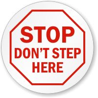 Don't Step Here STOP Circle Shaped Label