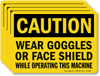 Wear Goggles Face Shield While Operating Machine Label