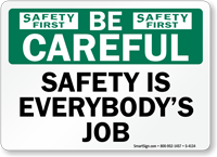 Careful Safety Is Everybody's Job Sign