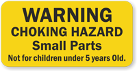 Choking Hazard Small Part Not For Children Under 5 Label